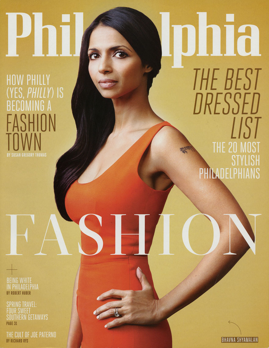 Philadelphia Magazine: FASHION: The Best Dressed List: BHAVNA SHYAMALAN.  March 2013 issue